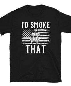 I'd Smoke That Shirt NA